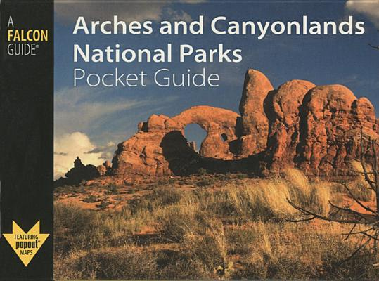 A Falcon Guide Arches and Canyonlands National Parks Pocket Guide By Fagan, Damian/ Herbert, Neal (PHT)
